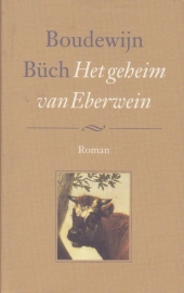Het geheim van Eberwein, Boudewijn Büch