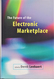 The Future of the Electronic Marketplace, Derek Leebart