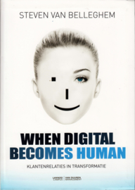 When Digital Becomes Human, Steven Van Belleghem