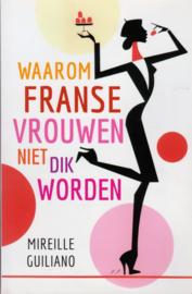 Waarom Franse vrouwen niet dik worden, Mireille Guiliano