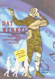 Dat werkt, Gids voor ambitieuze vrouwen, Ella Mae Wester