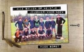 Alle ballen op Heintje, Hugo Borst