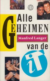 Alle geheimen van de iT, Manfred Langer