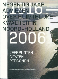Negentig jaar adviezen over ruimtelijke kwaliteit in Noord-Holland 2006