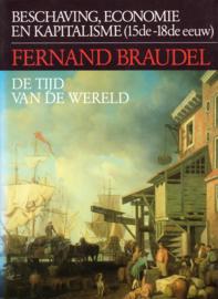Beschaving, economie en kapitalisme, deel 1, 2 en 3, Fernand Braudel