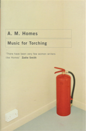 Music fot Torching,  A. M. Homes
