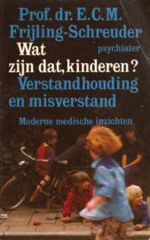 Wat zijn dat, kinderen?, Prof. dr. E.C.M. Frijling-Schreuder