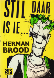 Stil daar is ie, Herman Brood