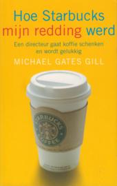 Hoe Starbucks mijn redding werd, Michael Gates Gill
