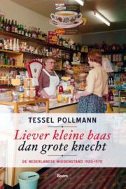 Liever kleine baas dan grote knecht, Tessel Pollman