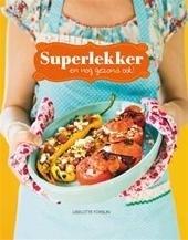 Superlekker, Liselotte Forslin NIEUW BOEK