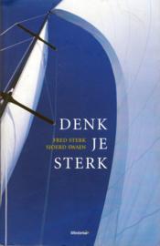 Denk je sterk, Fred Sterk en Sjoerd Swaen
