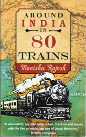 Around India in 80 Trains, Monisha Rajesh
