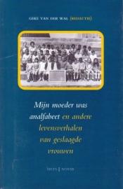 Mijn moeder was analfabeet, Geke van der Wal