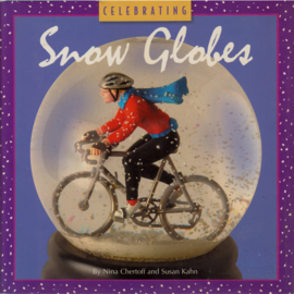 Celebrating Snow Globes, Nina Chertoff and Susan Kahn