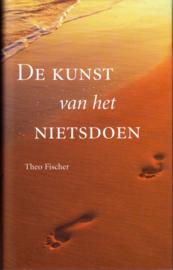 De kunst van het nietsdoen, Theo Fischer
