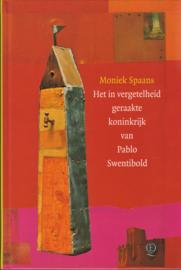 Het in vergetelheid geraakte koninkrijk van Pablo Swentibold, Moniek Spaans