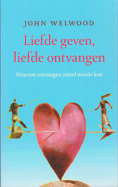 Liefde geven, liefde ontvangen, John Welwood