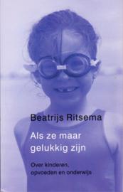 Als ze maar gelukkig zijn, Beatrijs Ritsema
