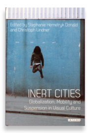 Inert Cities, Stephanie Hemelrijk Donald and Christoph Lindner