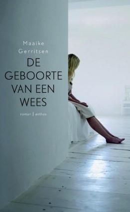 De geboorte van een wees, Maaike Gerritsen