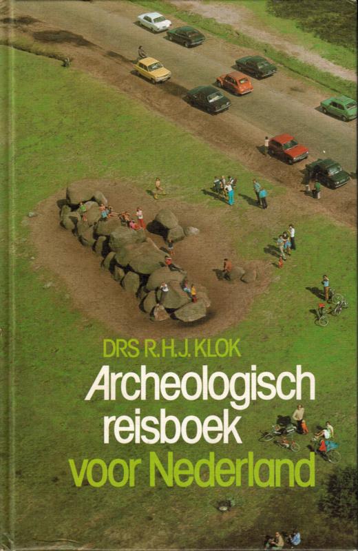Archeologisch reisboek voor Nederland, drs R.H.J. Klok