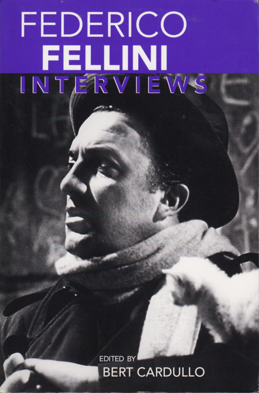 Federico Fellini Interviews, Bert Cardullo