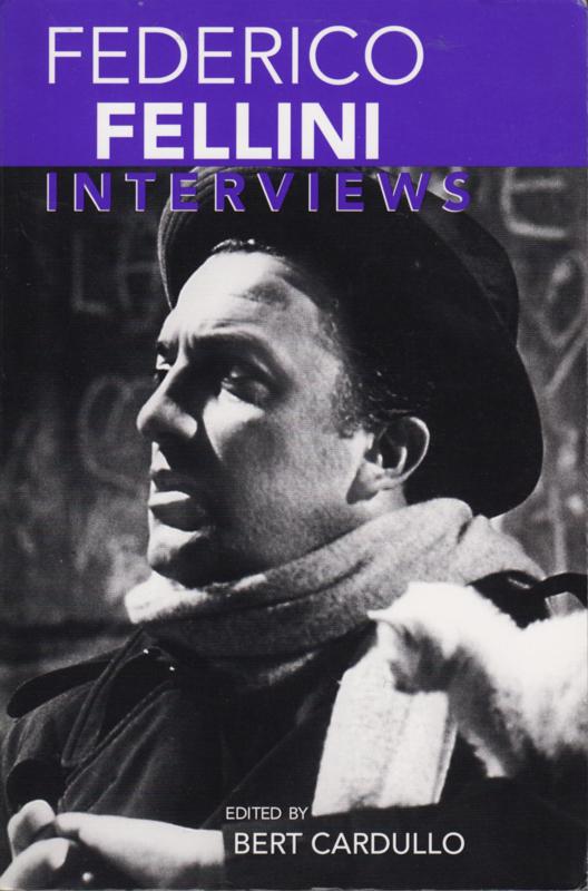 Federico Fellini Interviews, Bert Cardullo