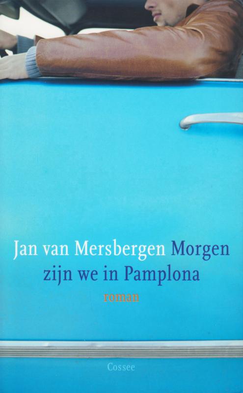 Morgen zijn we in Pamplona, Jan van Mersbergen