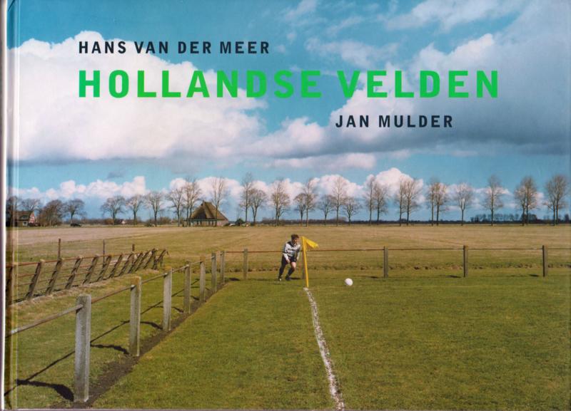 HOLLANDSE VELDEN, Hans van der Meer, Jan Mulder (harde kaft)