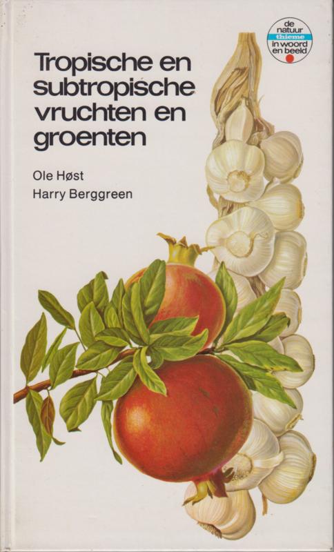 Tropische en subtropische vruchten en groenten, Ole Host en Harry Berggreen