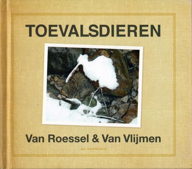 Toevalsdieren, Van Roessel & Van Vlijmen