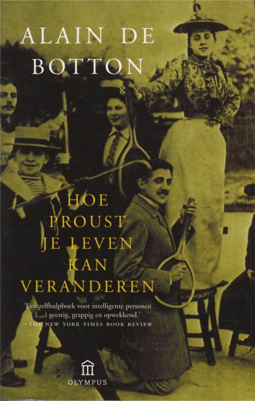 Hoe Proust je leven kan veranderen, Alain de Botton