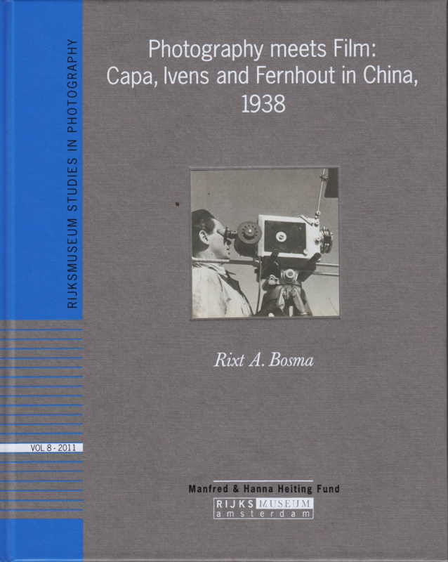 Photography meets Film: Capa, Ivens and Fernhout in China, 1938