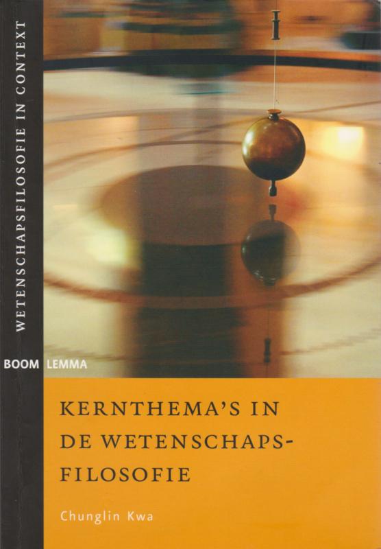 Kernthema's in de wetenschapsfilosofie, Chunglin Kwa