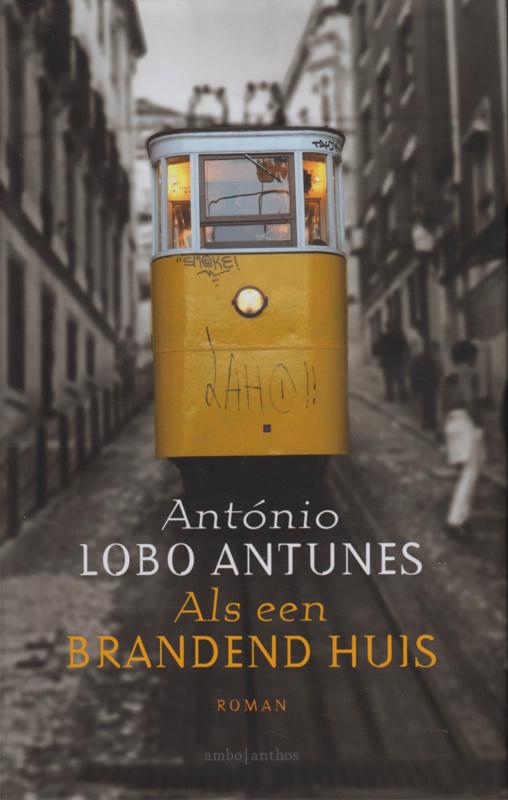Als een brandend huis, António lobo Antunes