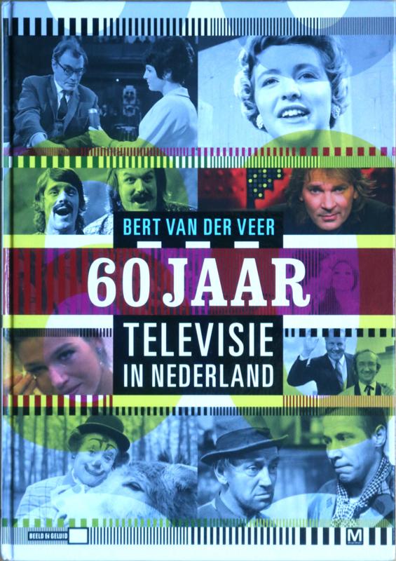 60 jaar Televisie in Nederland, Bert van der Veer