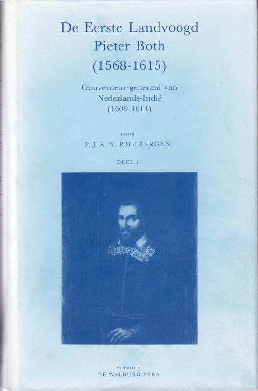 De Eerste Landvoogd Pieter Both (1568-1615), P.J.A.N. Rietbergen