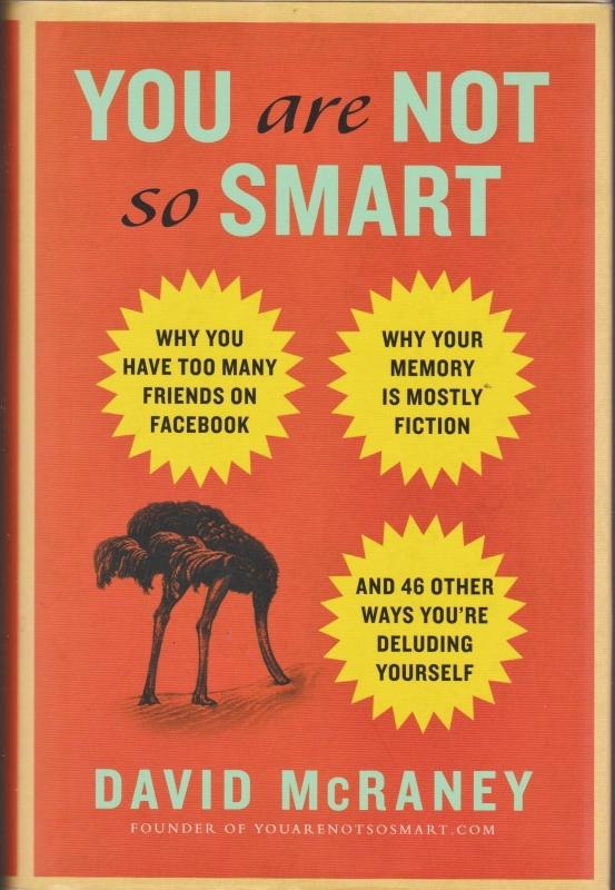 You Are Not So Smart, David McRaney
