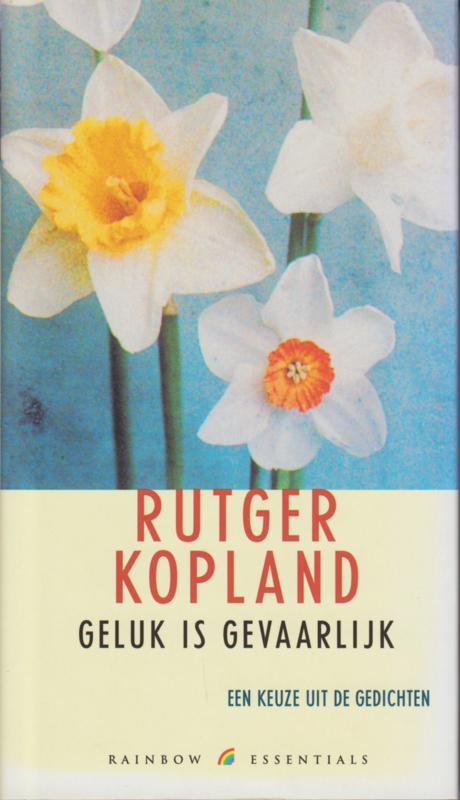 Geluk is gevaarlijk, Rutger Kopland
