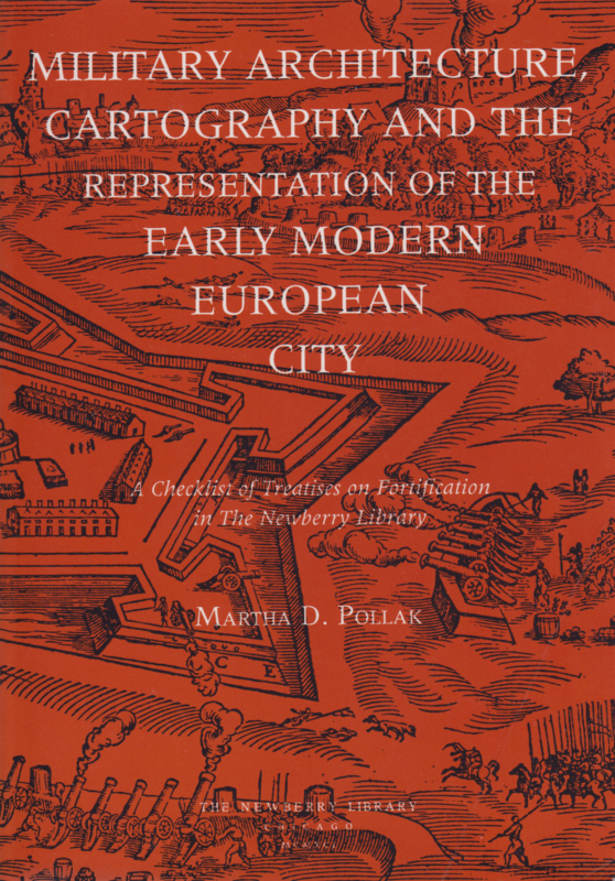 Military Architecture Cartography and the Representation of the Early Modern European City, Martha D. Pollak