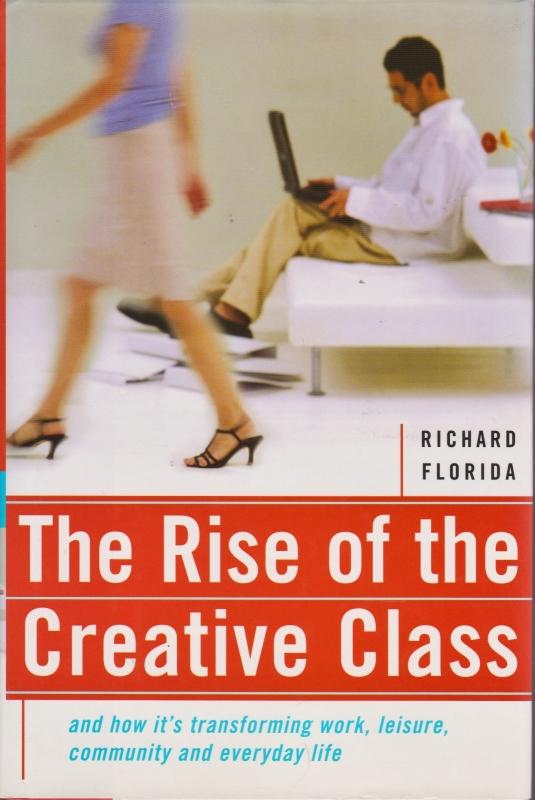 The Rise of the Creative Class, Richard Florida