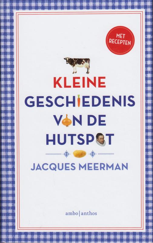 Kleine geschiedenis van de hutspot, Jacques Meerman