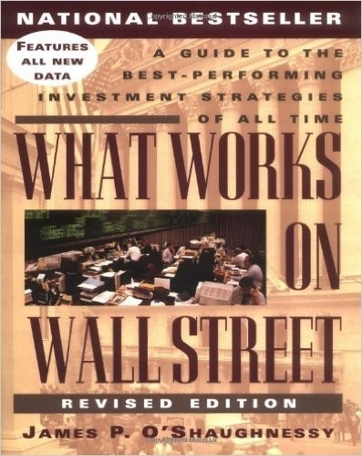 WHAT WORKS ON WALLSTREET, James P. O'Shaughnessy