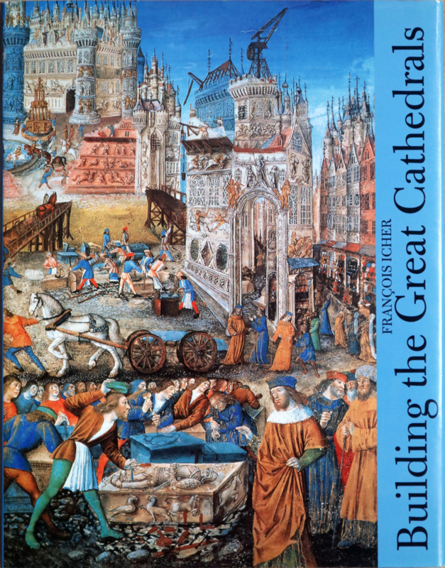 Building the Great Cathedrals, Francois Icher