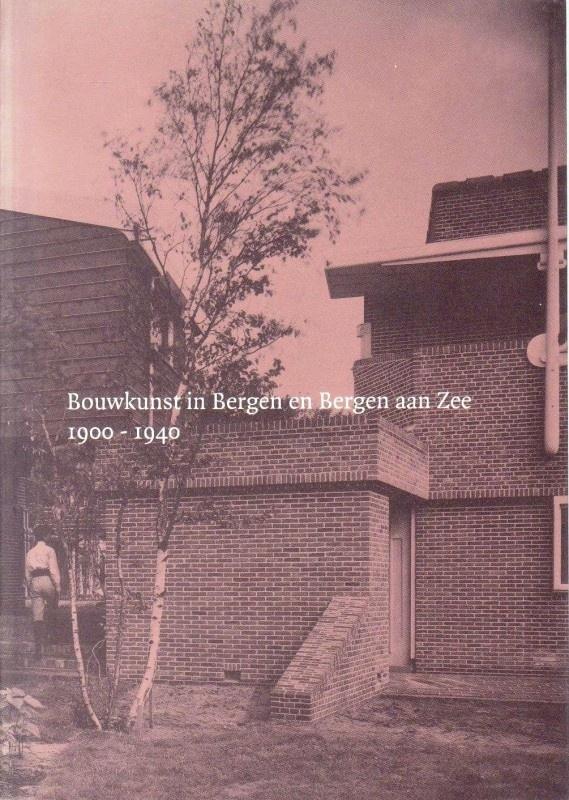 Bouwkunst in Bergen en Bergen aan Zee 1900-1940, Eline van leeuwen en Wim Vroom
