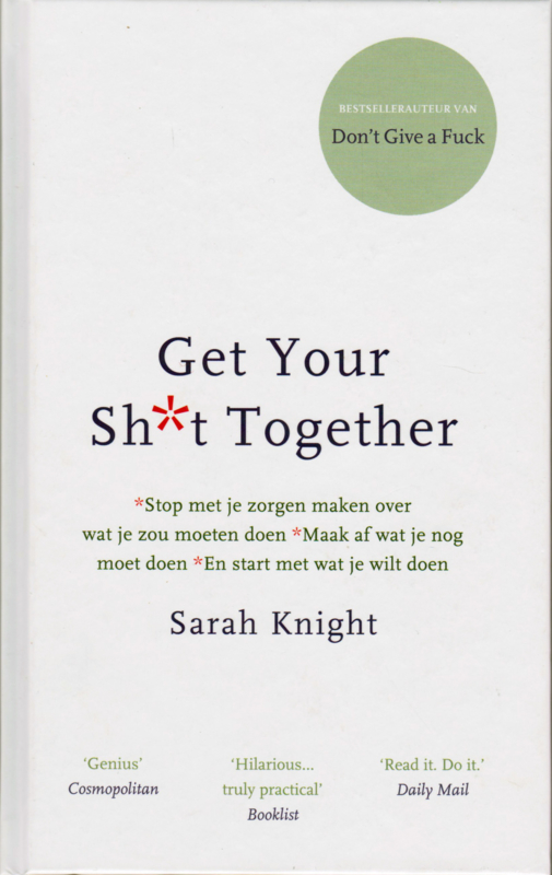 Get your sh*t together, Sarah Knight