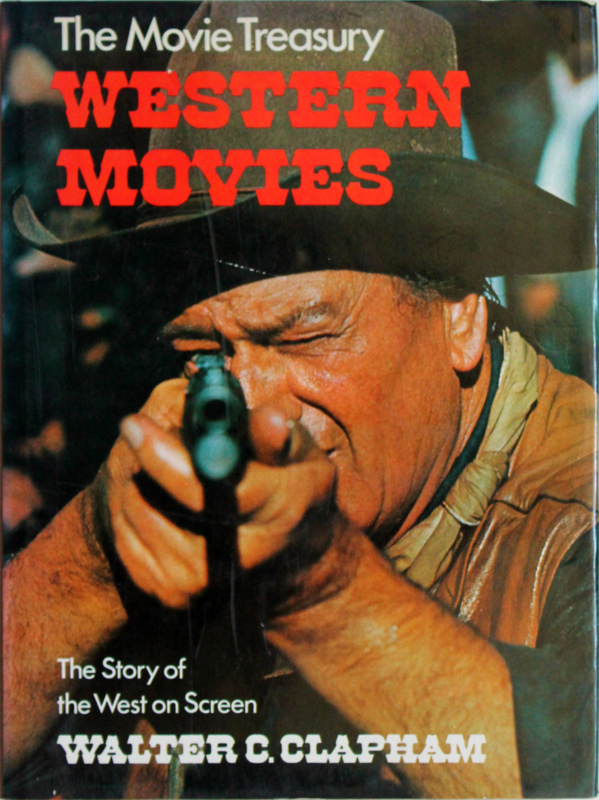 Western Movies, Walter C. Clapham