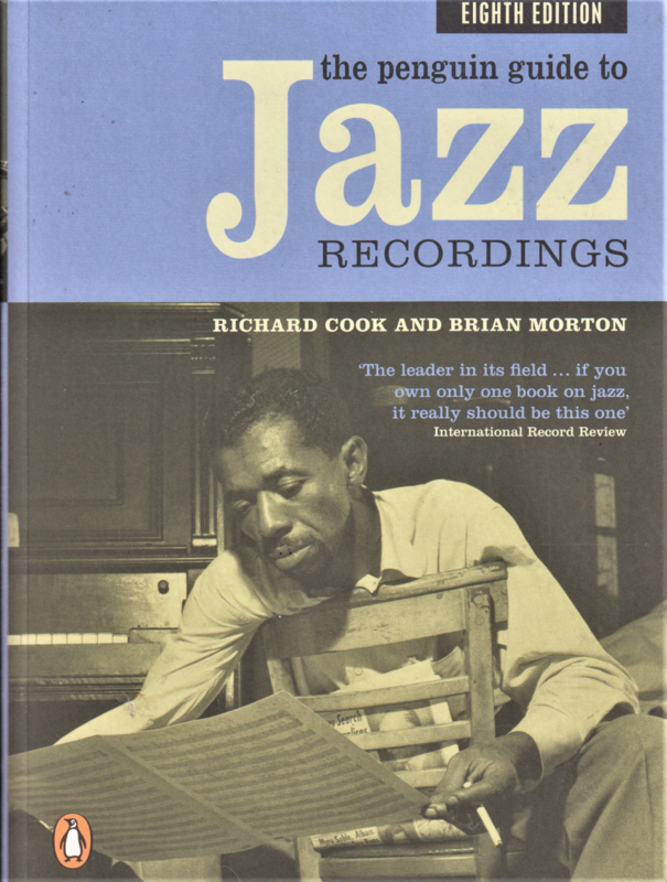 The Penguin guide to Jazz RECORDINGS, Richard Cook and Brian Morton
