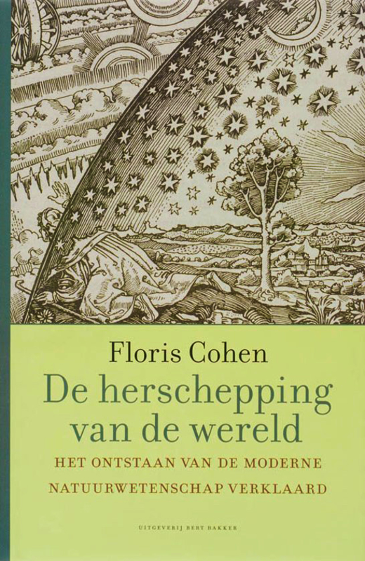 De herschepping van de wereld, Floris Cohen